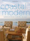Coastal Modern Sophisticated Homes Inspired by the Ocean 2012 9780307718785 Front Cover
