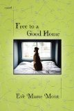 Free to a Good Home 2010 9780425234785 Front Cover