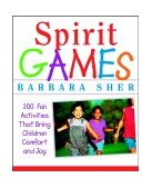 Spirit Games 300 Fun Activities That Bring Children Comfort and Joy 2002 9780471406785 Front Cover