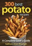 300 Best Potato Recipes A Complete Cook's Guide 2011 9780778802785 Front Cover