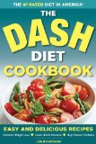 Dash Diet Health Plan Cookbook Easy and Delicious Recipes to Promote Weight Loss, Lower Blood Pressure and Help Prevent Diabetes 2013 9781623150785 Front Cover
