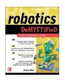 Robotics Demystified 1st 2004 9780071436786 Front Cover
