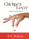 Chickpea Lover : Not a Cookbook 2004 9781410401786 Front Cover