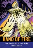 Hand of Fire The Comics Art of Jack Kirby 2011 9781617031786 Front Cover