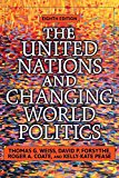 United Nations and Changing World Politics 8th 2016 9780813349787 Front Cover