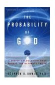 Probability of God A Simple Calculation That Proves the Ultimate Truth 2004 9781400054787 Front Cover