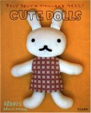 Aranzi Aronzo Cute Dolls 2007 9781932234787 Front Cover