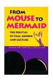 From Mouse to Mermaid The Politics of Film, Gender, and Culture 1995 9780253209788 Front Cover
