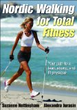 Nordic Walking for Total Fitness 1st 2009 9780736081788 Front Cover