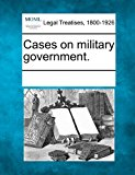 Cases on Military Government 2011 9781241005788 Front Cover
