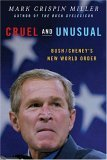 Cruel and Unusual Bush/Cheneys New World Order 2005 9780393326789 Front Cover