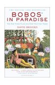 Bobos in Paradise The New Upper Class and How They Got There 2001 9780684853789 Front Cover