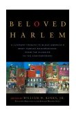 Beloved Harlem A Literary Tribute to Black America's Most Famous Neighborhood, from the Classics to the Contemporary 1st 2005 9780767914789 Front Cover