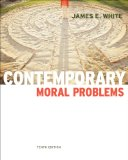 Contemporary Moral Problems 10th 2011 Revised 9780840033789 Front Cover