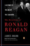 Rebellion of Ronald Reagan A History of the End of the Cold War 2010 9780143116790 Front Cover