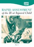 Rapid Assessment of the Ill or Injured Child: Part 3 (DVD) 2004 9780840019790 Front Cover