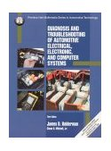 Diagnosis and Troubleshooting of Automotive Electrical, Electronic, and Computer Systems 3rd 2000 9780130799791 Front Cover