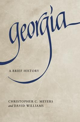 Georgia A Brief History 2012 9780881462791 Front Cover