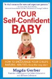 Your Self-Confident Baby How to Encourage Your Child's Natural Abilities - From the Very Start 2012 9781118158791 Front Cover