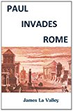 Paul Invades Rome 2011 9781466239791 Front Cover