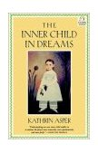 Inner Child in Dreams 2001 9781570626791 Front Cover