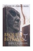 Bequest and Betrayal Memoirs of a Parent's Death 2000 9780253213792 Front Cover