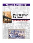 Metropolitan Railways Rapid Transit in America 2003 9780253341792 Front Cover