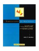 Simulations of Machines Using MATLAB(R) and SIMULINK(R) 2000 9780534952792 Front Cover