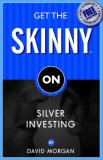 Get the Skinny on Silver Investing 2006 9781933596792 Front Cover