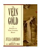 Vein of Gold A Journey to Your Creative Heart 1st 1997 9780874778793 Front Cover