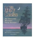 Mary Celeste An Unsolved Mystery from History 1999 9780689810794 Front Cover