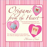 Origami from the Heart 2007 9780804838795 Front Cover