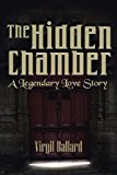 Hidden Chamber A Legendary Love Story 2013 9781466976795 Front Cover