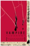 Vampire Taxonomy Identifying and Interacting with the Modern-Day Bloodsucker 1st 2009 9780399535796 Front Cover