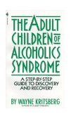 Adult Children of Alcoholics Syndrome A Step by Step Guide to Discovery and Recovery 1988 9780553272796 Front Cover
