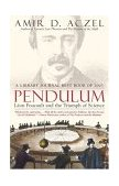 Pendulum Leon Foucault and the Triumph of Science 2004 9780743464796 Front Cover