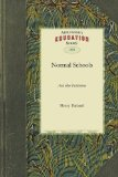 Normal Schools And Other Institutions, Agencies, and Means Designed for the Professional Education of Teachers 2010 9781429042796 Front Cover