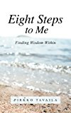 Eight Steps to Me Finding Wisdom Within 2013 9781452585796 Front Cover
