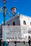 Serenissima (Venice) - a New Photographic Perspective A Short Presentation with Many Photos 2013 9781482061796 Front Cover