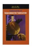 Fundamentals of Semiconductor Fabrication 2003 9780471232797 Front Cover