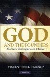 God and the Founders Madison, Washington, and Jefferson