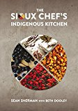 Sioux Chef's Indigenous Kitchen 2017 9780816699797 Front Cover