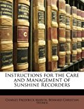Instructions for the Care and Management of Sunshine Recorders 2010 9781173254797 Front Cover