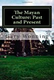 Mayan Culture: Past and Present 2012 9781479149797 Front Cover