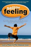 Sell the Feeling The 6-Step System That Drives People to Do Business with You 2008 9781600372797 Front Cover