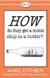 How Do They Get A Model Ship in A Bottle? 2010 9781605533797 Front Cover