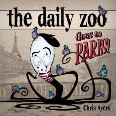 Daily Zoo Goes to Paris 2012 9781933492797 Front Cover