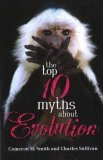 Top 10 Myths about Evolution 1st 2006 9781591024798 Front Cover
