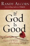 If God Is Good Faith in the Midst of Suffering and Evil 1st 2014 9781601425799 Front Cover