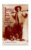 Buffalo Bill Cody The Man Behind the Legend 2002 9780471077800 Front Cover